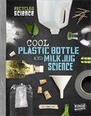 Cool Plastic Bottle and Milk Jug Science
