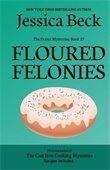 Floured Felonies